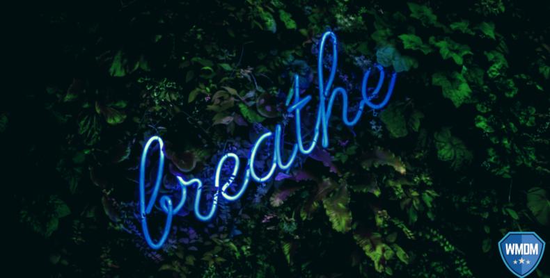 Remain calm - breathe