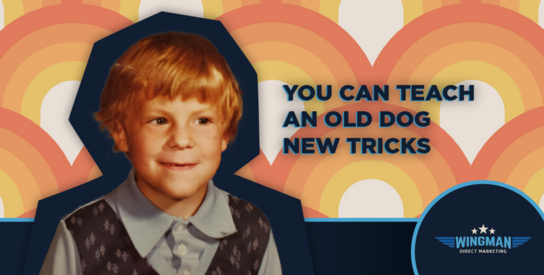 old dog - You CAN Teach An Old Dog New Tricks - David as a boy on 70s background.